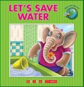 9781742110042: Lets Save Water (Lets Environment Series)