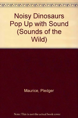 Noisy Dinosaurs Pop Up with Sound: Maurice, Pledger