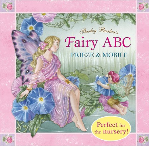 Shirley Barber's Fairy ABC Frieze & Mobile: Shirley Barber