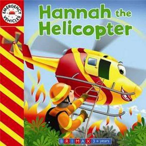 9781742115696: Emergency Vehicles - Hannah the Helicopter