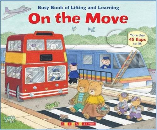 9781742116228: On the Move (Busy Book of Lifting and Learning)
