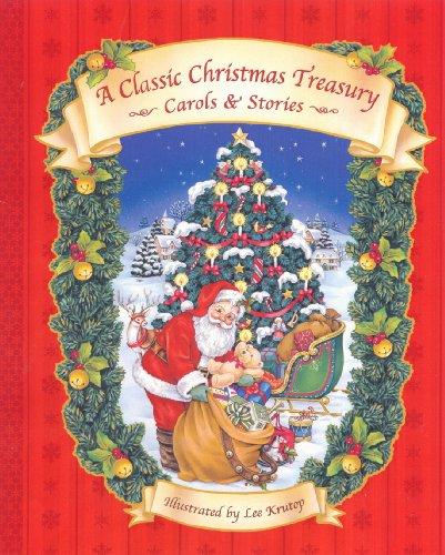 A Classic Christmas Treasury: Carols and Stories: Krutop, Lee