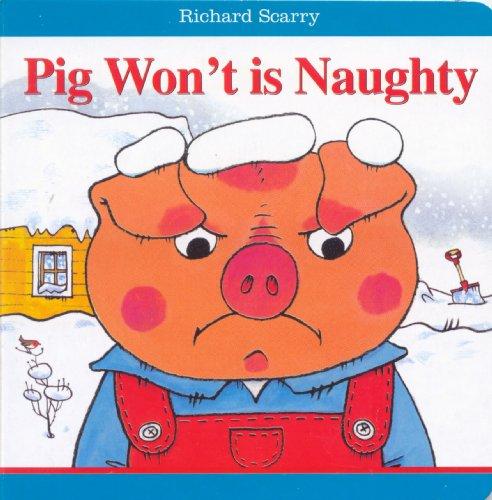 Richard Scarry Isn'T Pig Won'T Naughty!