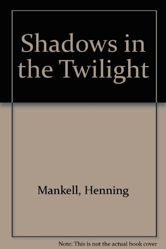 Shadows in the Twilight (1742140025) by Henning Mankell