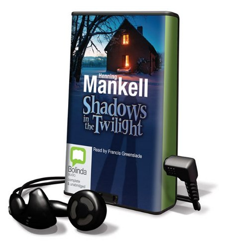 Shadows in the Twilight [With Earbuds] (Playaway Children) (1742144128) by Mankell, Henning
