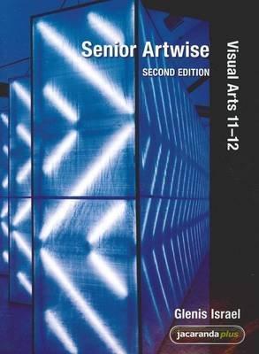 Senior Artwise Visual Arts 11-12 2E & eBookPLUS (Paperback): Glenis Israel