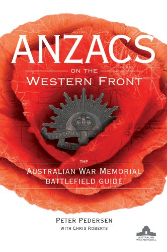 Anzacs on the Western Front the Australian War Memorial battlefield guide