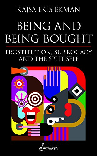 9781742198767: Being & Being Bought: Prostitution, Surrogacy & the Split Self