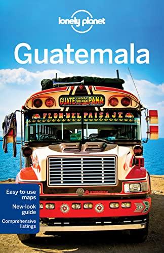 Lonely Planet Guatemala (Travel Guide): Lonely Planet; Vidgen, Lucas; Schechter, Daniel C
