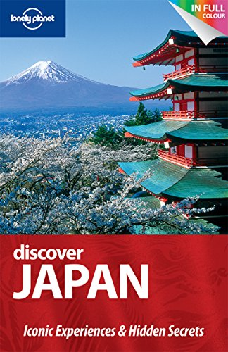 Discover Japan (Au and UK) (Lonely Planet Discover Guides): Rowthorn, Chris