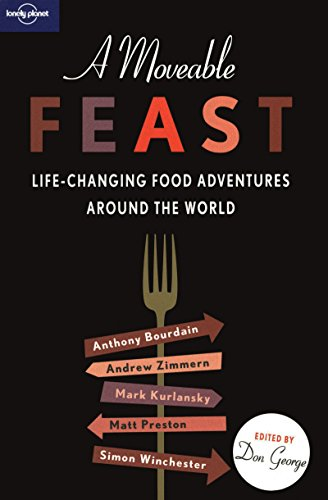 A Moveable Feast (Lonely Planet Travel Literature): Don George