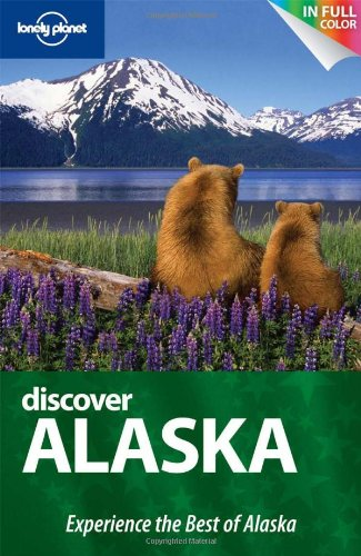 9781742202617: Lonely Planet Discover Alaska (Full Color Regional Travel Guide)