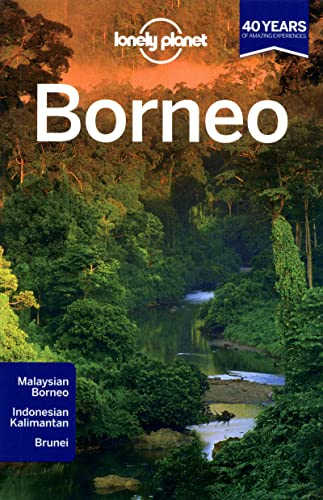 Lonely Planet Borneo (Travel Guide): Adam Karlin; Daniel Robinson; Lonely Planet; Paul Stiles