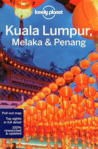 Lonely Planet Kuala Lumpur, Melaka & Penang (Travel Guide): Lonely Planet; Simon Richmond