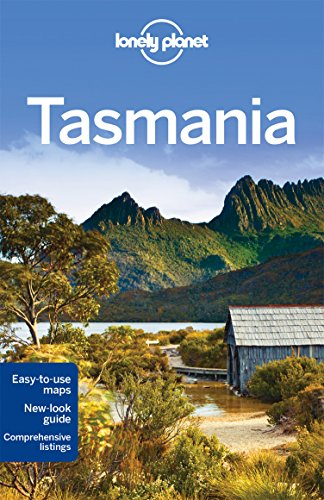 Lonely Planet Tasmania (Travel Guide): Anthony Ham; Charles Rawlings-Way; Lonely Planet; Meg Worby