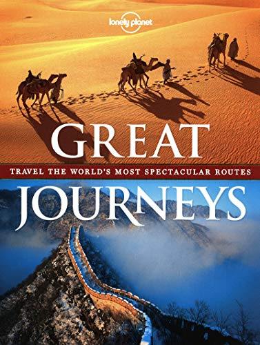 9781742205892: Great Journeys: Travel the World's Most Spectacular Routes (Lonely Planet)