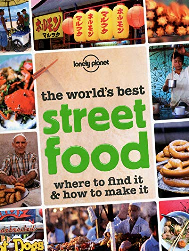 The World's Best Street Food: Where to Find it & How to Make it (Lonely Planet Street Food) (1742205933) by Austin Bush