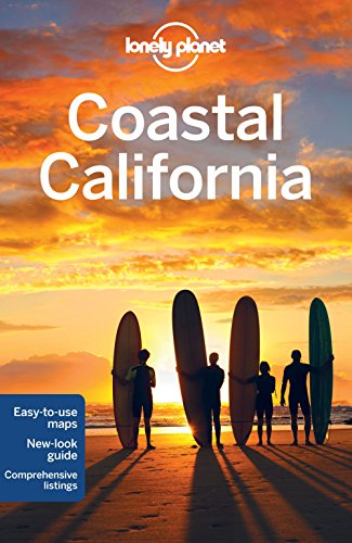 Lonely Planet Coastal California (Travel Guide): Lonely Planet; Benson, Sara; Bender, Andrew; Bing,...