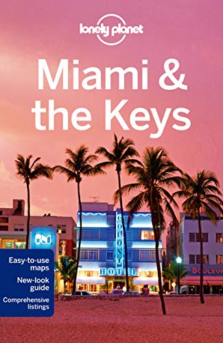 Lonely Planet Miami & the Keys (Travel Guide): Lonely Planet; Karlin, Adam