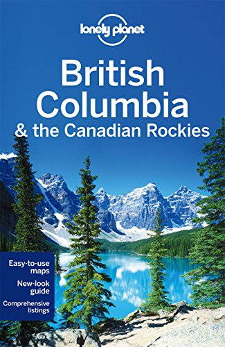 9781742207452: Lonely Planet British Columbia & the Canadian Rockies (Travel Guide)