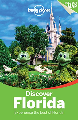 Lonely Planet Discover Florida (Travel Guide): Lonely Planet; Adam Karlin; Jennifer Rasin Denniston...