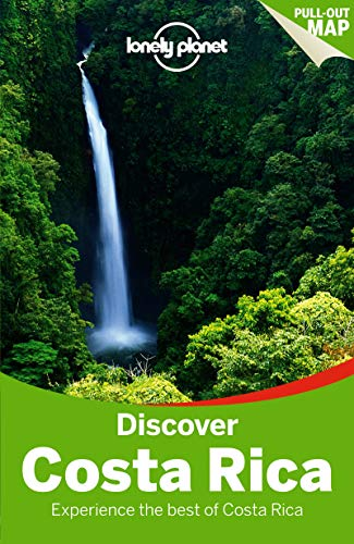 Lonely Planet Discover Costa Rica (Travel Guide): Lonely Planet; Yanagihara, Wendy; Clark, Gregor; ...