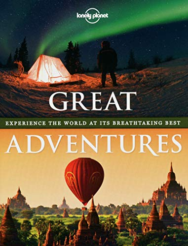 9781742209647: Great Adventures: Experience the World at its Breathtaking Best (Lonely Planet)