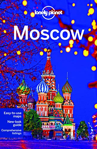 Lonely Planet Moscow (Travel Guide): Lonely Planet; Mara Vorhees; Leonid Ragozin