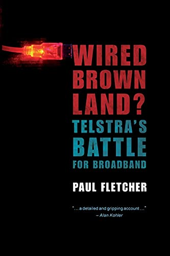 9781742230030: Wired Brown Land?: Telstra's Battle for Broadband