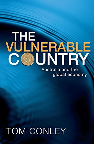9781742230122: The Vulnerable Country: Australia and the Global Economy