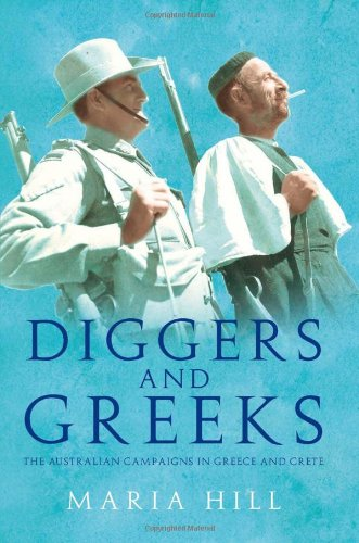Diggers and Greeks: The Australian Campaigns in Greece and Crete