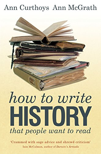 9781742230863: How to Write History That People Want to Read