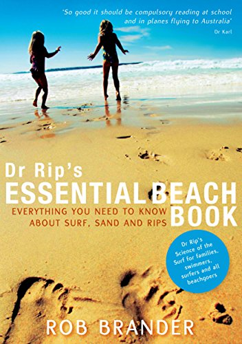 9781742230979: Dr Rip's Essential Beach Book: Everything You Need to Know About Surf, Sand and Rips