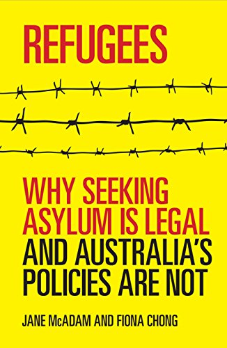 9781742231396: Refugees: Why seeking asylum is legal and Australia's policies are not