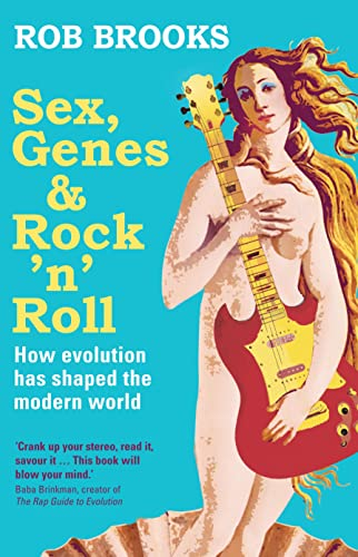 9781742231600: Sex, Genes and Rock 'n' Roll: How evolution has shaped the modern world