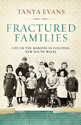 9781742232577: Fractured Families: Life on the Margins in Colonial New South Wales