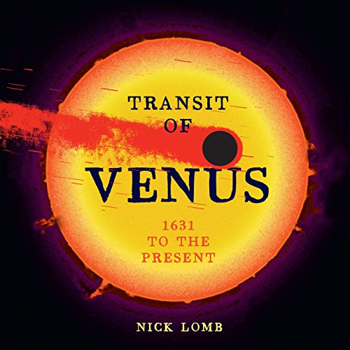 Transit of Venus: 1631 to the Present (Hardback): Nick Lomb