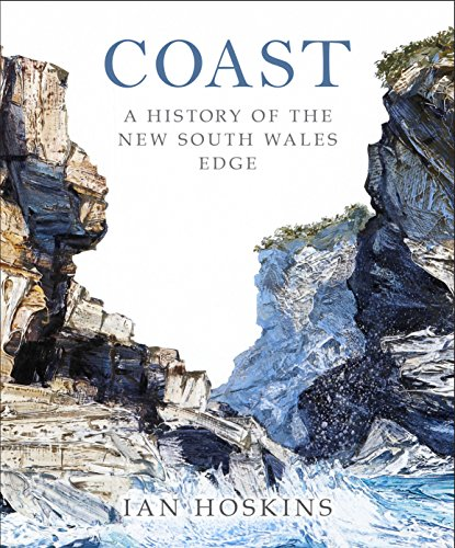 9781742232706: Coast: A History of the New South Wales Edge