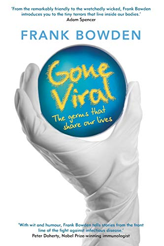 Gone Viral: The Germs that Share Our Lives: Bowden, Frank