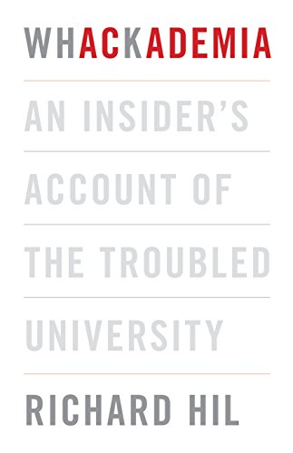 9781742232911: Whackademia: An Insider's Account of the Troubled University