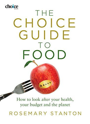 The Choice Guide to Food: How to Look After Your Health, Your Budget and the Planet: Rosemary ...