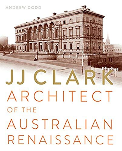 JJ Clark. Architect of the Australian Renaissance.