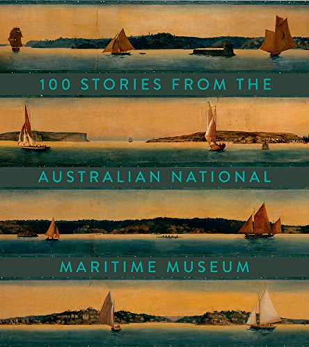 100 Stories From the Australian National Maritime Museum (Paperback): Australian National Maritime ...