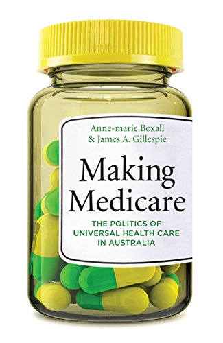 9781742233437: Making Medicare: The Politics of Universal Health Care in Australia