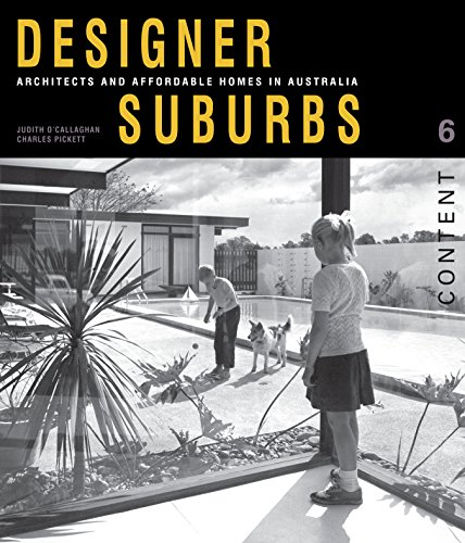 Designer Suburbs: Architects and Affordable Homes in Australia (Content) (9781742233468) by O'Callaghan, Judith; Pickett, Charles