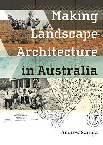 Making Landscape Architecture in Australia: Saniga, Andrew