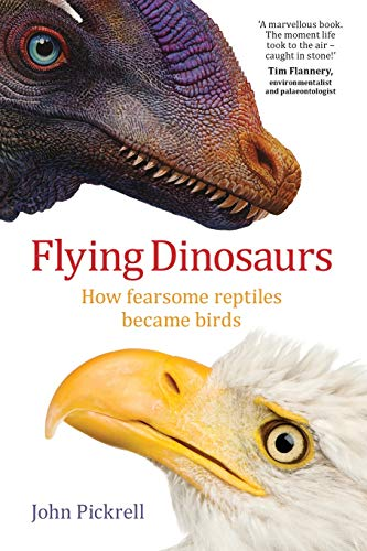 9781742233666: Flying Dinosaurs: How Fearsome Reptiles Became Birds