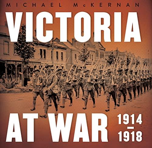 9781742233802: Victoria at War: 1914–1918
