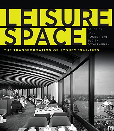 9781742233826: Leisure Space: The Transformation of Sydney, 1945-1970