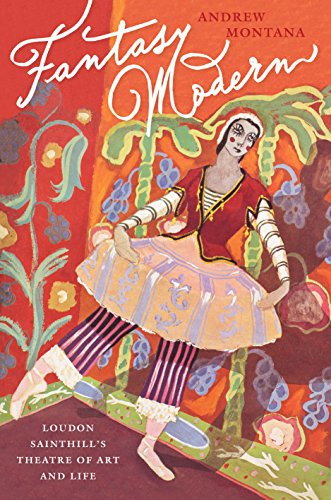 Fantasy Modern: Loudon Sainthill's Theatre of Art: Montana, Andrew
